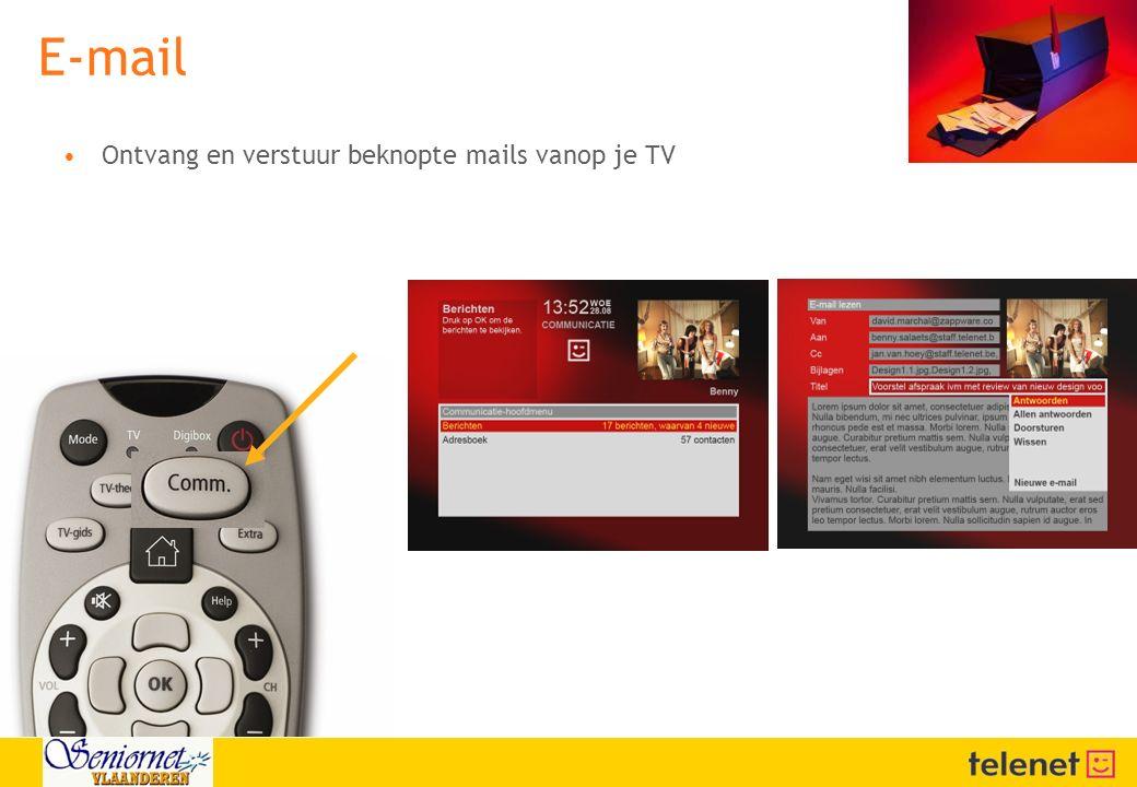 E-mail Ontvang en verstuur beknopte mails vanop je TV