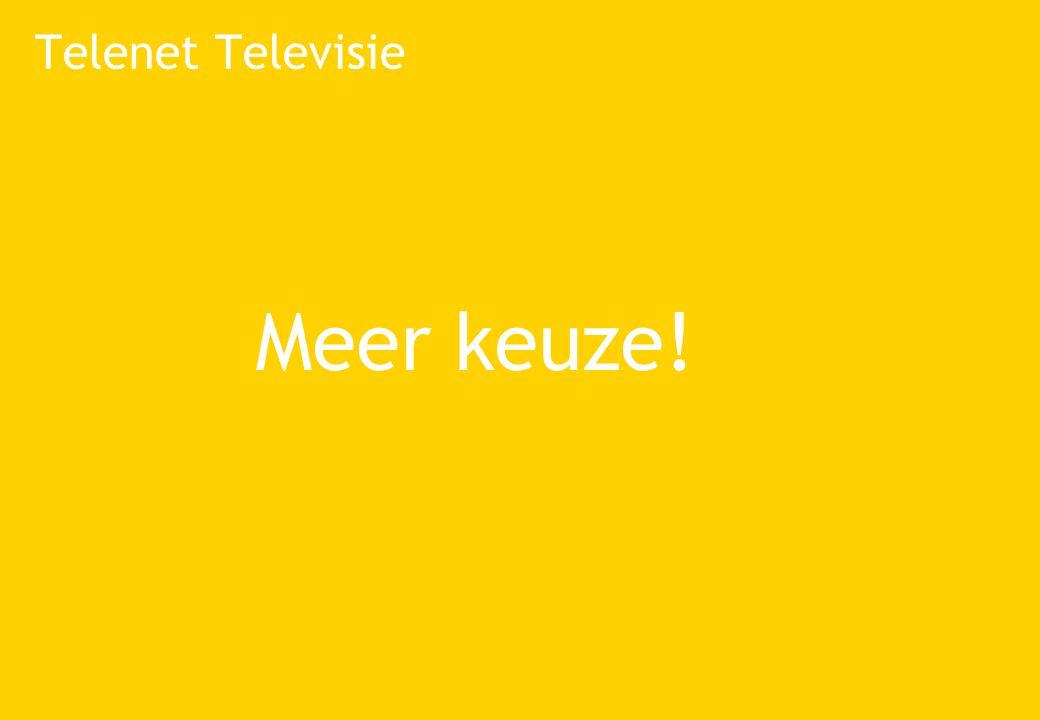 Telenet Televisie Meer keuze!