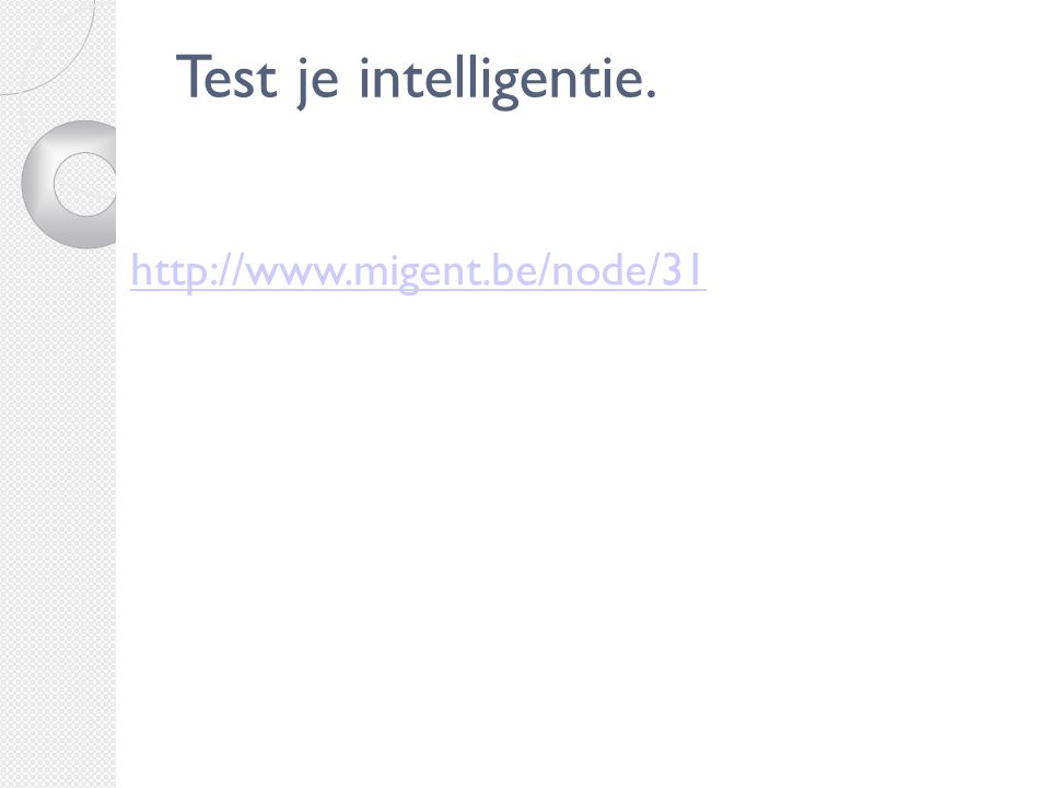 2121 Test je intelligentie. http://www.migent.be/node/31