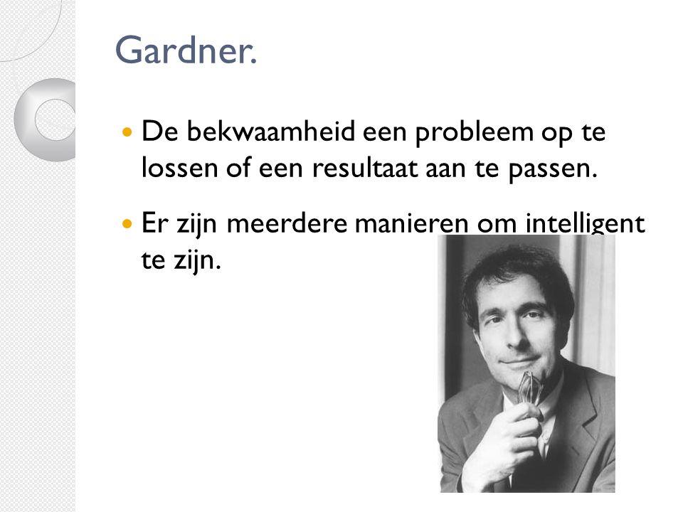 Gardner. De bekwaamheid een probleem op te lossen of een resultaat aan te passen.
