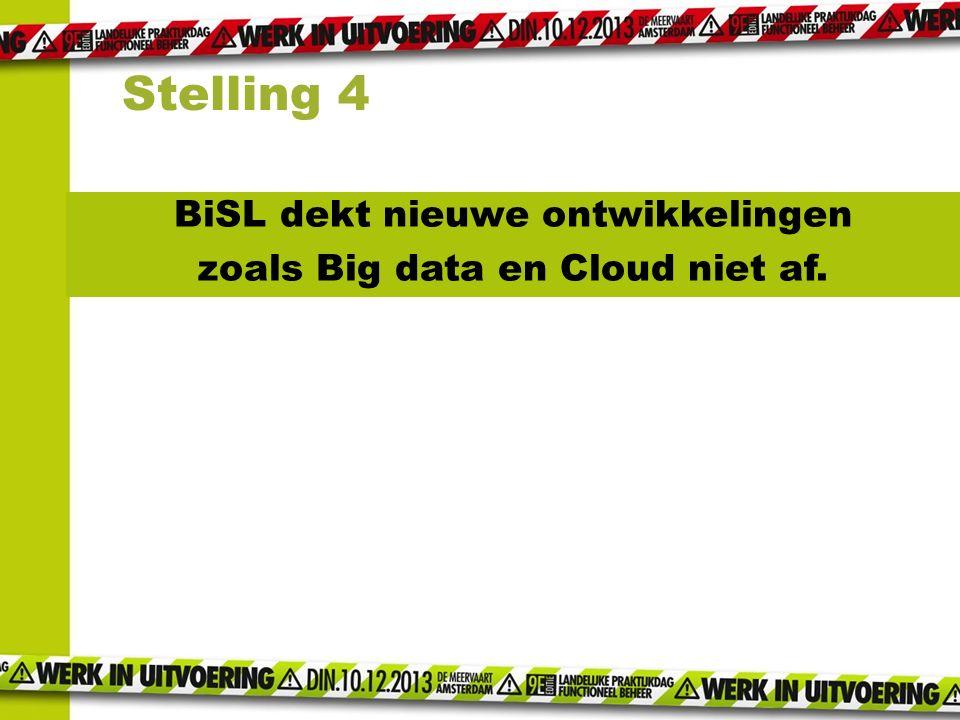 BiSL dekt nieuwe ontwikkelingen zoals Big data en Cloud niet af.