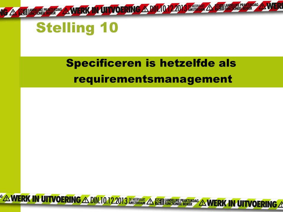 Specificeren is hetzelfde als requirementsmanagement