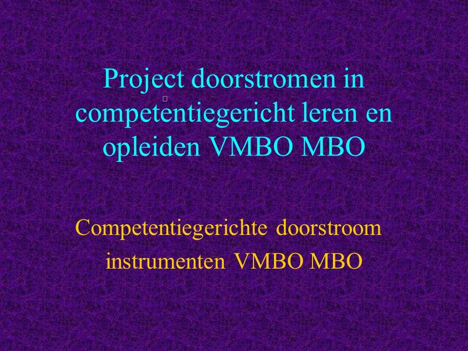 Project doorstromen in competentiegericht leren en opleiden VMBO MBO