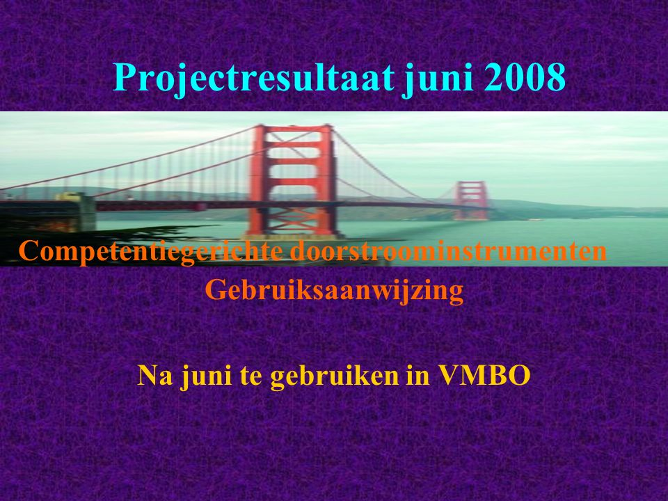 Projectresultaat juni 2008