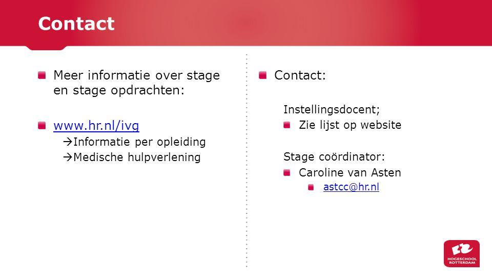 Contact Meer informatie over stage en stage opdrachten: www.hr.nl/ivg