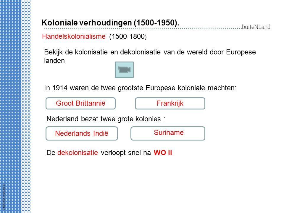 Koloniale verhoudingen (1500-1950).