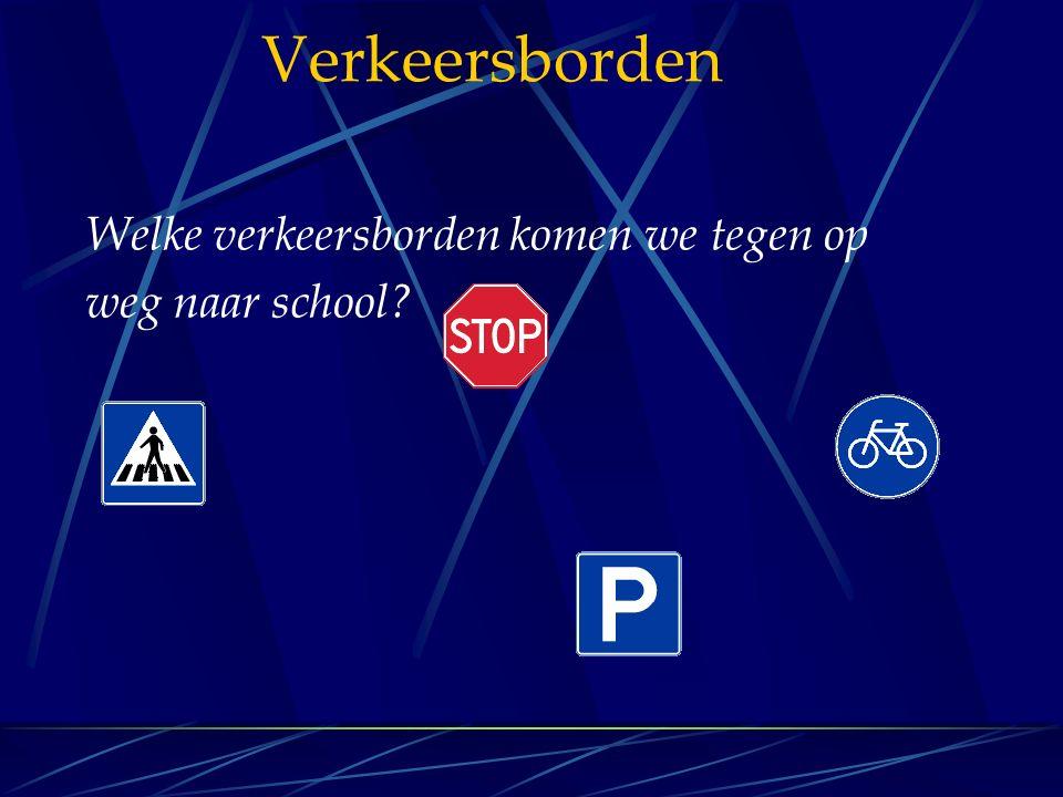 Verkeersborden Welke verkeersborden komen we tegen op weg naar school