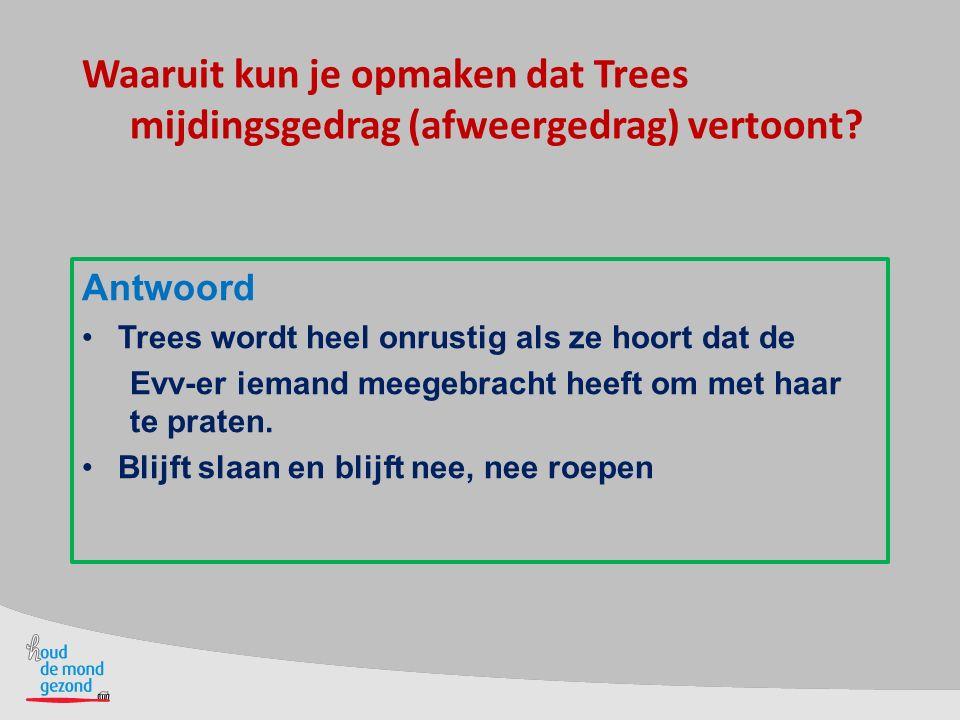 Waaruit kun je opmaken dat Trees