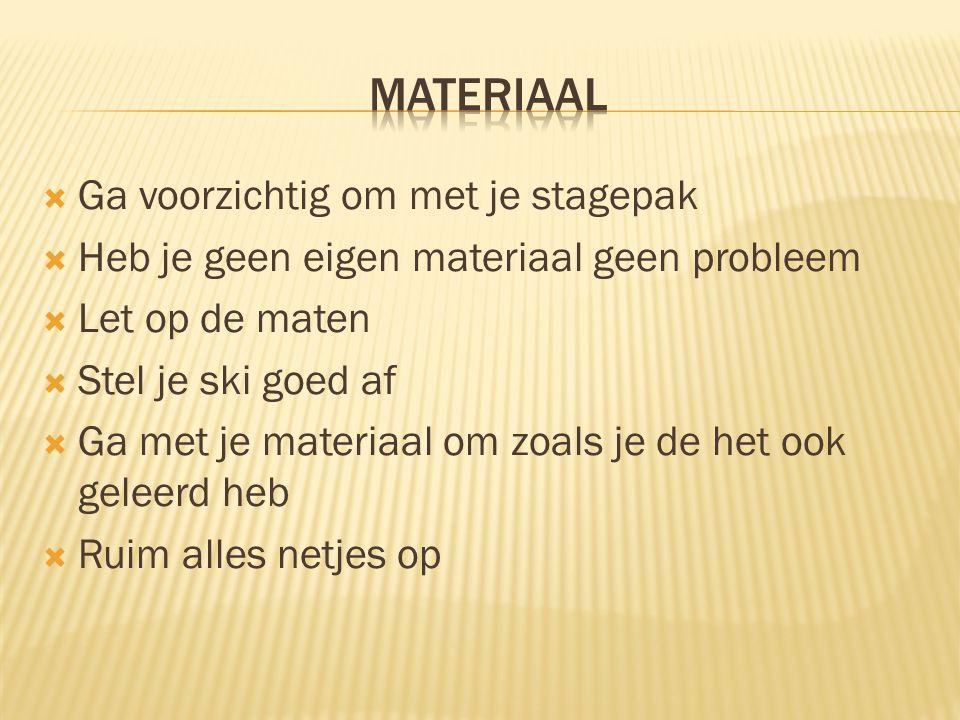 Materiaal Ga voorzichtig om met je stagepak