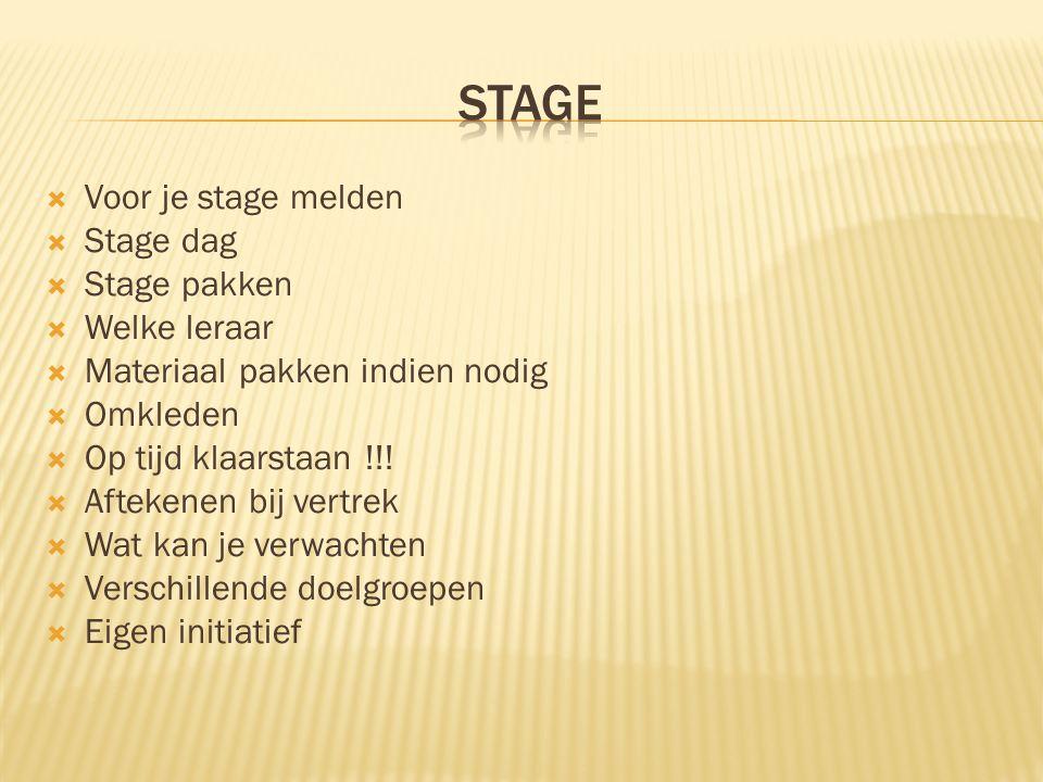 stage Voor je stage melden Stage dag Stage pakken Welke leraar