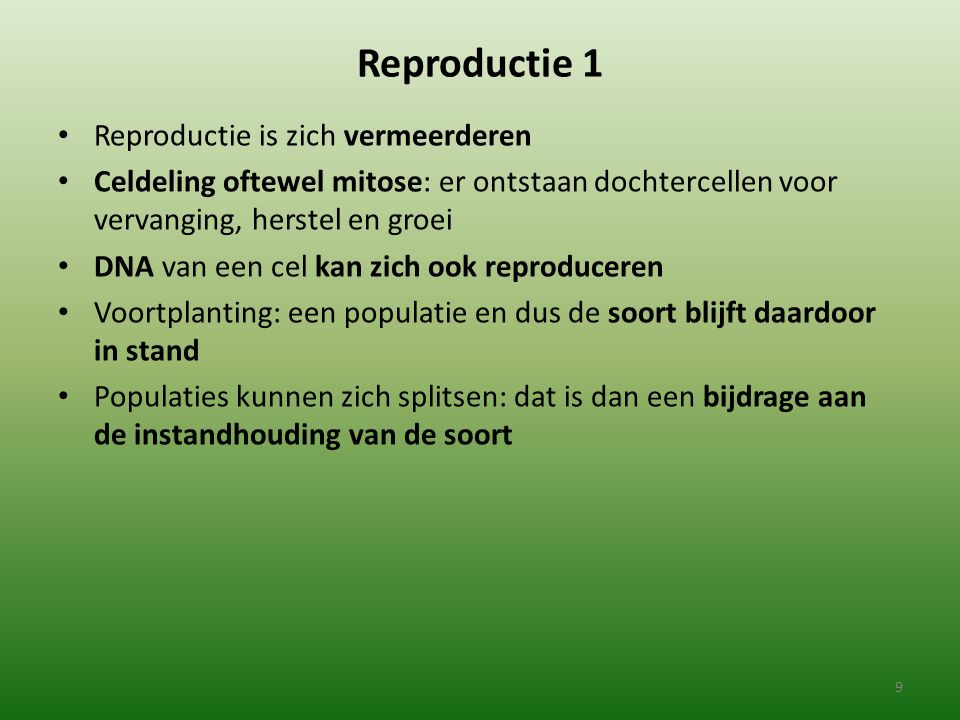 Reproductie 1 Reproductie is zich vermeerderen