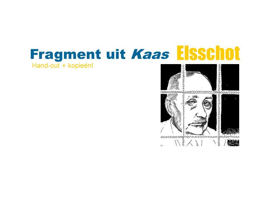 Elsschot Fragment uit Kaas Hand-out + kopieën!