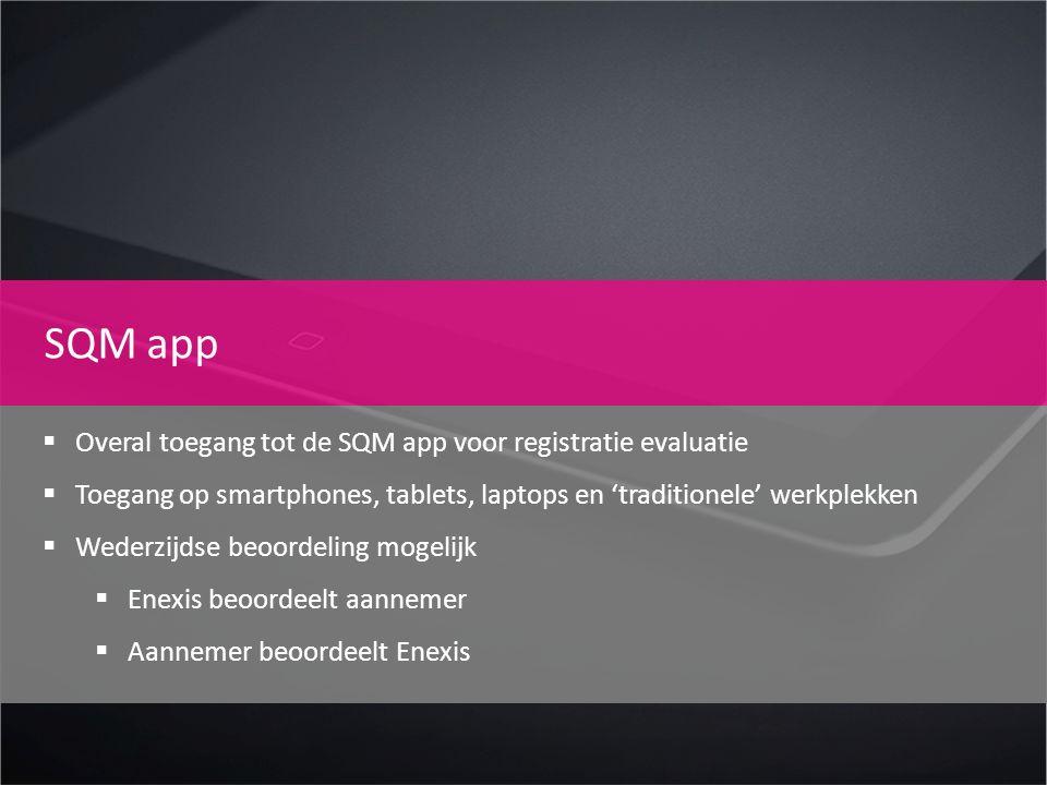 SQM app Overal toegang tot de SQM app voor registratie evaluatie