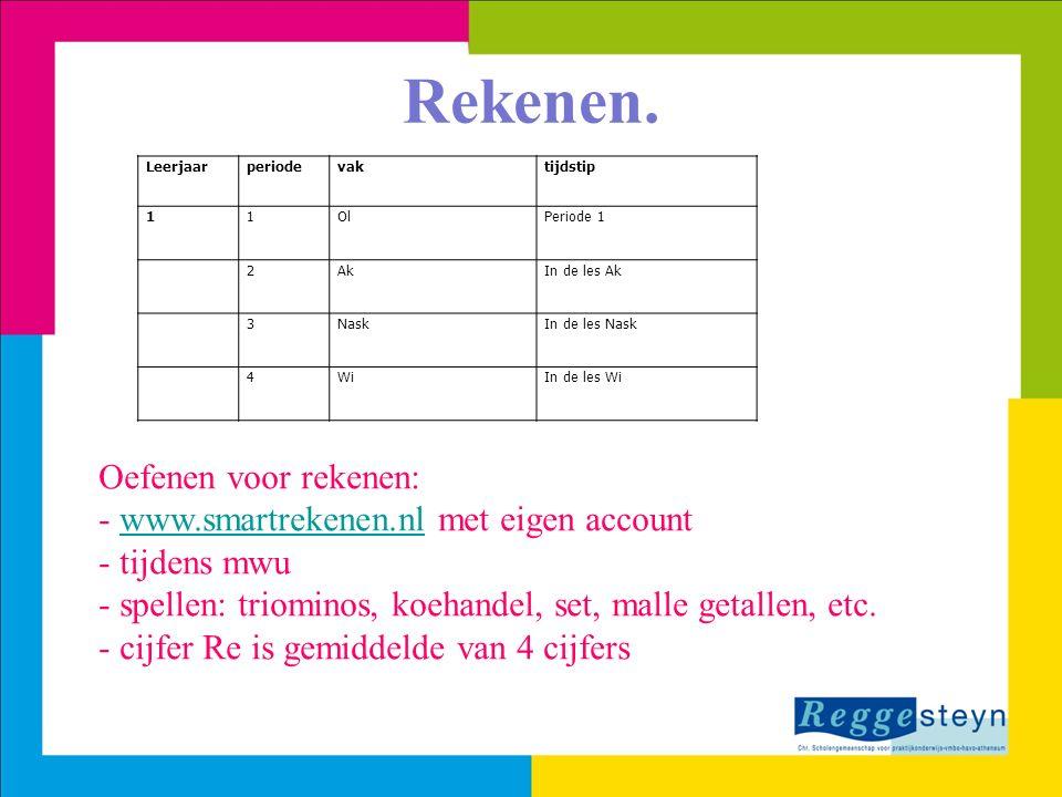 Rekenen. Oefenen voor rekenen: www.smartrekenen.nl met eigen account