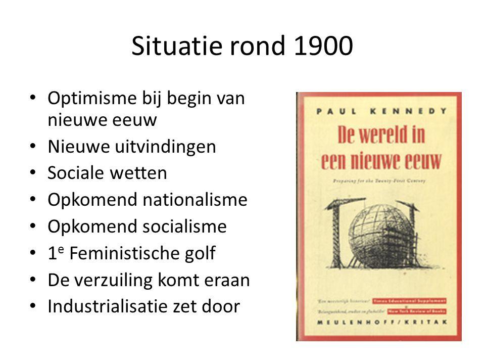 Situatie rond 1900 Optimisme bij begin van nieuwe eeuw