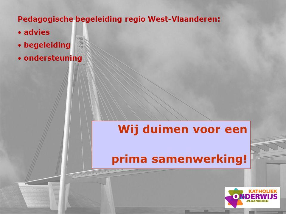 Wij duimen voor een Pedagogische begeleiding regio West-Vlaanderen: