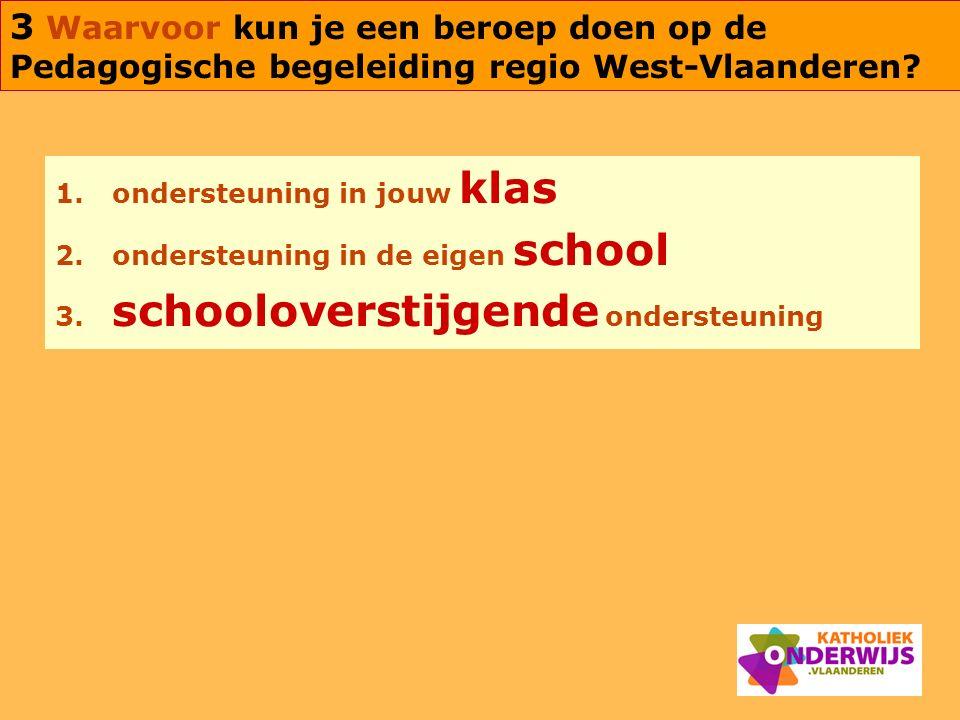 3 Waarvoor kun je een beroep doen op de Pedagogische begeleiding regio West-Vlaanderen