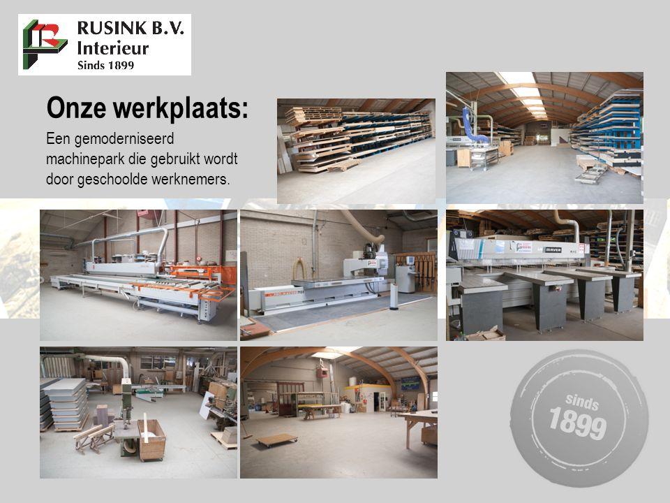 Onze werkplaats: Een gemoderniseerd machinepark die gebruikt wordt door geschoolde werknemers.