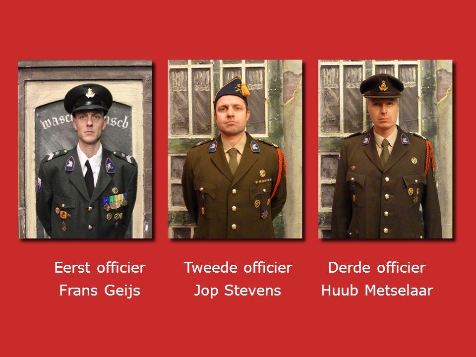Eerst officier Frans Geijs Tweede officier Jop Stevens Derde officier Huub Metselaar