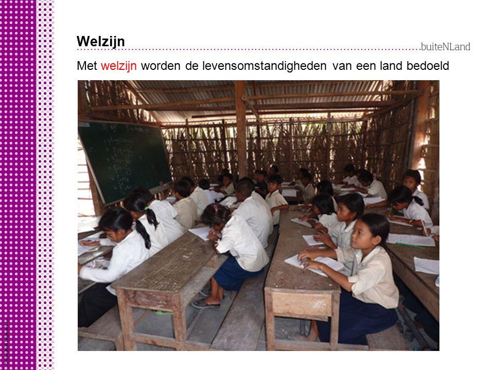 Welzijn Met welzijn worden de levensomstandigheden van een land bedoeld. combinatie van: alfabeteriseringsgraad.