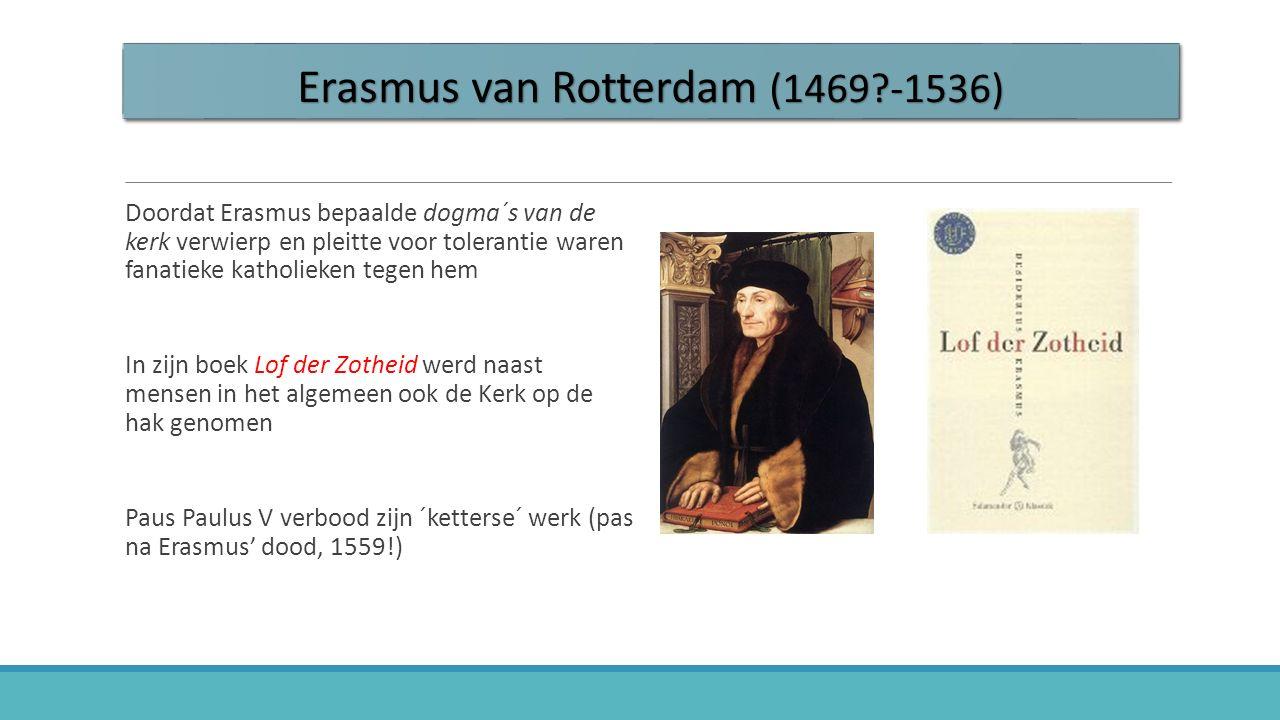 Erasmus van Rotterdam (1469 -1536)