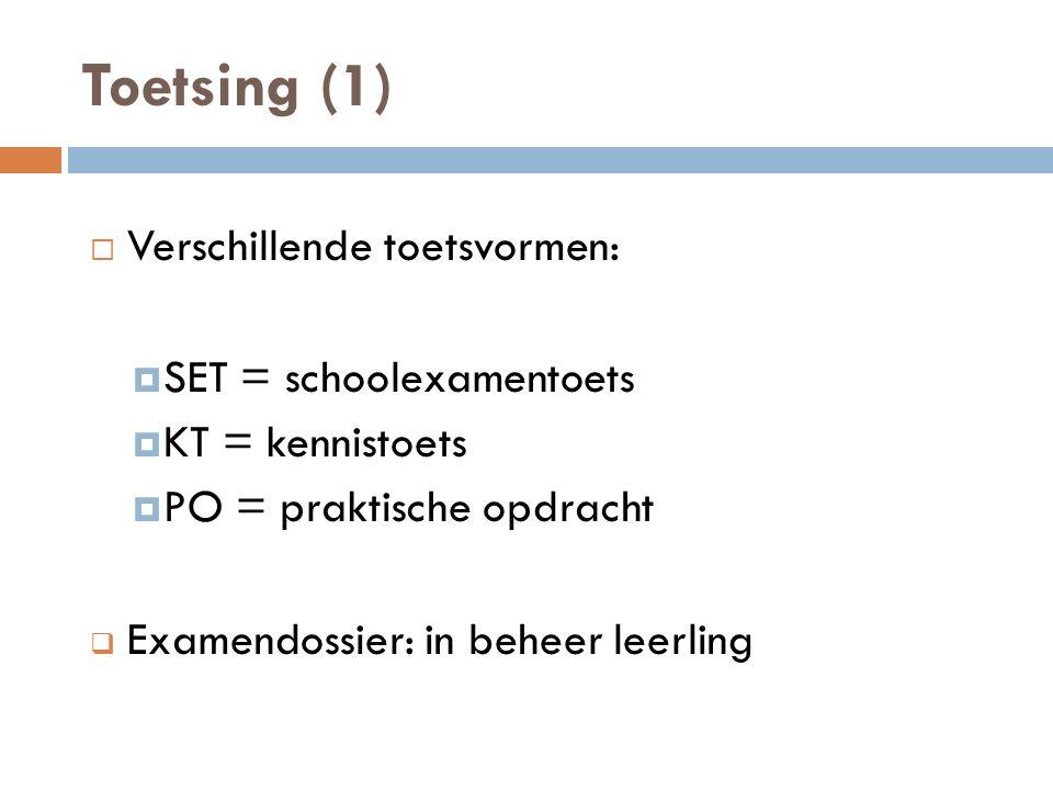 Toetsing (1) Verschillende toetsvormen: SET = schoolexamentoets