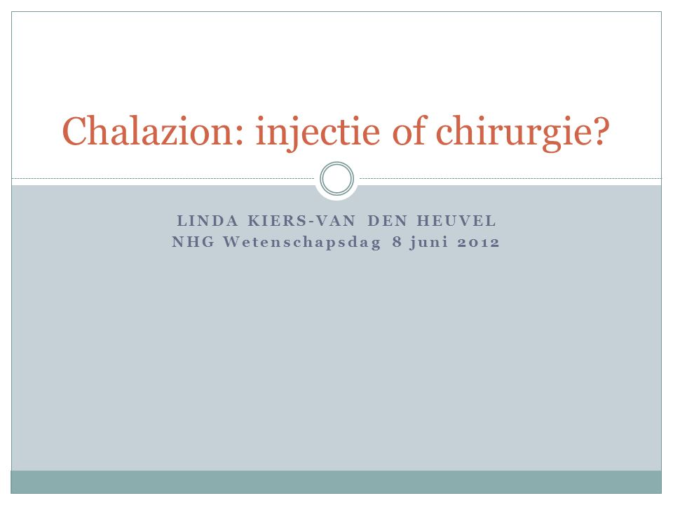 Chalazion: injectie of chirurgie