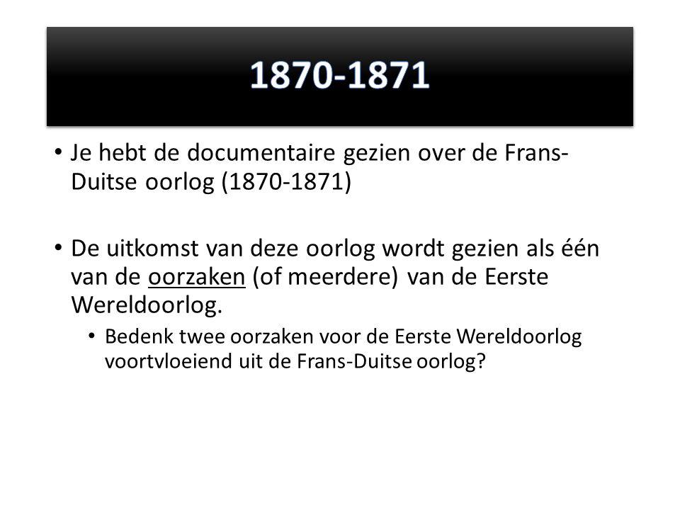 1870-1871 Je hebt de documentaire gezien over de Frans- Duitse oorlog (1870-1871)