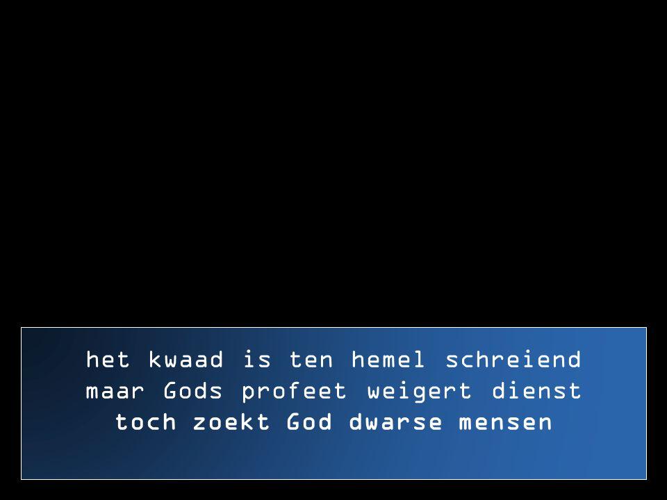toch zoekt God dwarse mensen