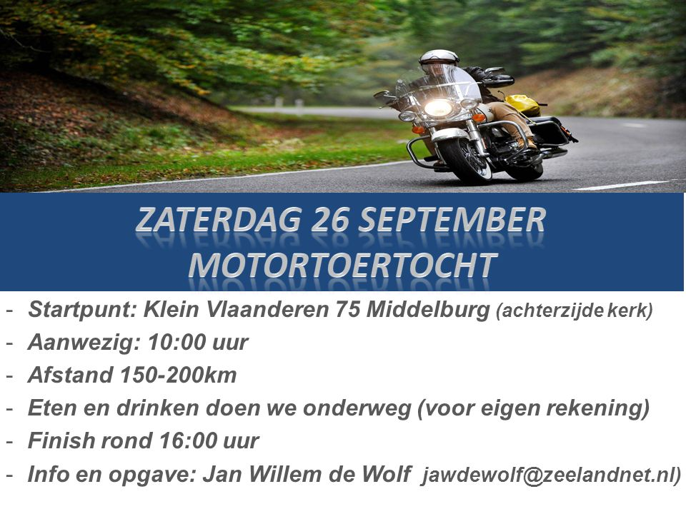 Zaterdag 26 september Motortoertocht