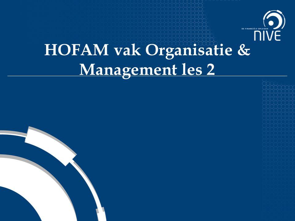 HOFAM vak Organisatie & Management les 2