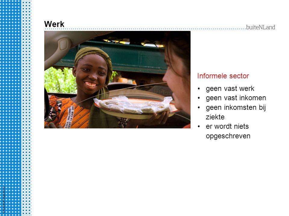 Werk Informele sector geen vast werk geen vast inkomen
