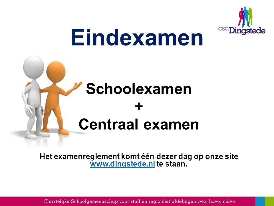 Eindexamen Schoolexamen + Centraal examen