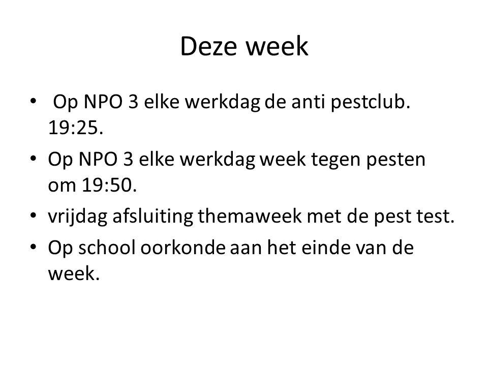 Deze week Op NPO 3 elke werkdag de anti pestclub. 19:25.