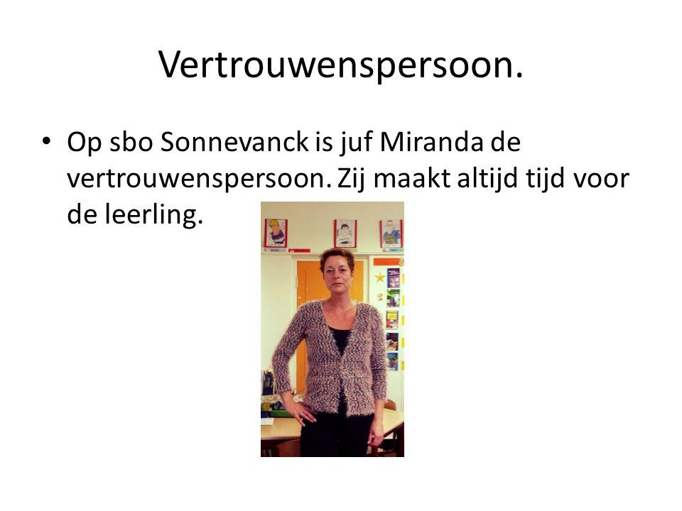 Vertrouwenspersoon. Op sbo Sonnevanck is juf Miranda de vertrouwenspersoon.
