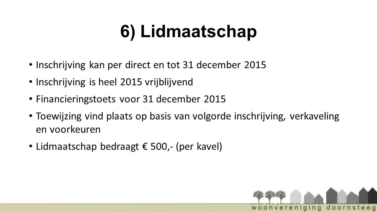 6) Lidmaatschap Inschrijving kan per direct en tot 31 december 2015