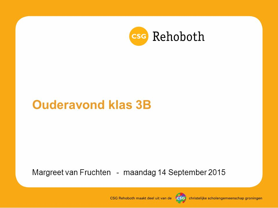 Ouderavond klas 3B Margreet van Fruchten - maandag 14 September 2015