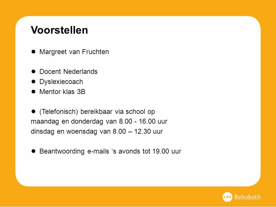 Voorstellen Margreet van Fruchten Docent Nederlands Dyslexiecoach