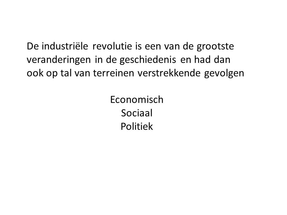De industriële revolutie is een van de grootste veranderingen in de geschiedenis en had dan ook op tal van terreinen verstrekkende gevolgen