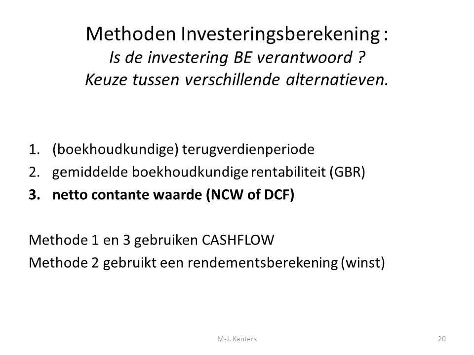 Methoden Investeringsberekening : Is de investering BE verantwoord