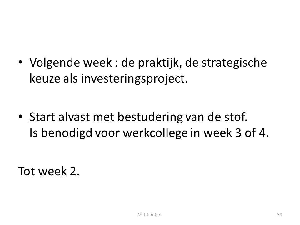 Volgende week : de praktijk, de strategische keuze als investeringsproject.