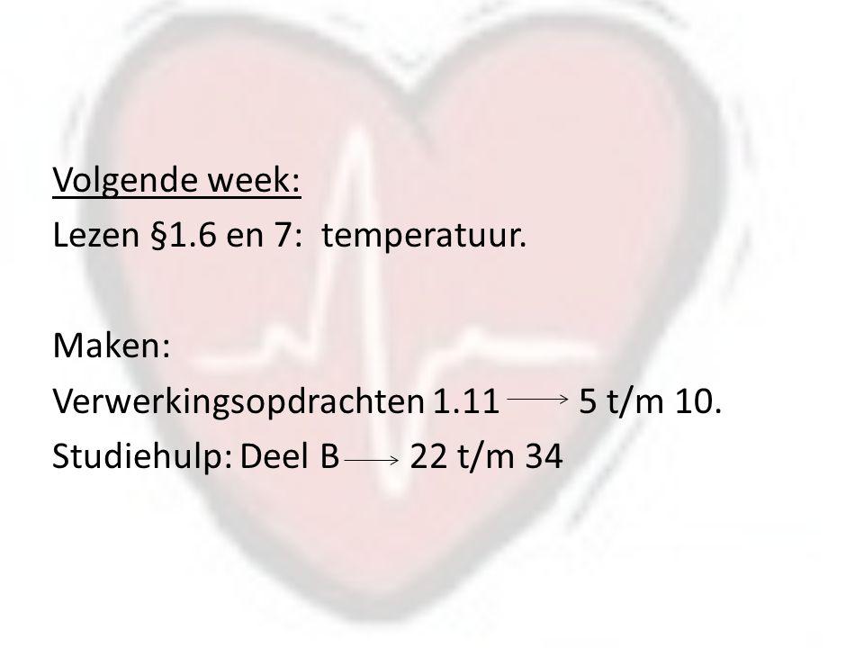 Volgende week: Lezen §1. 6 en 7: temperatuur