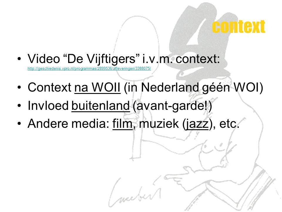 context Video De Vijftigers i.v.m. context: http://geschiedenis.vpro.nl/programmas/2899536/afleveringen/3388075/
