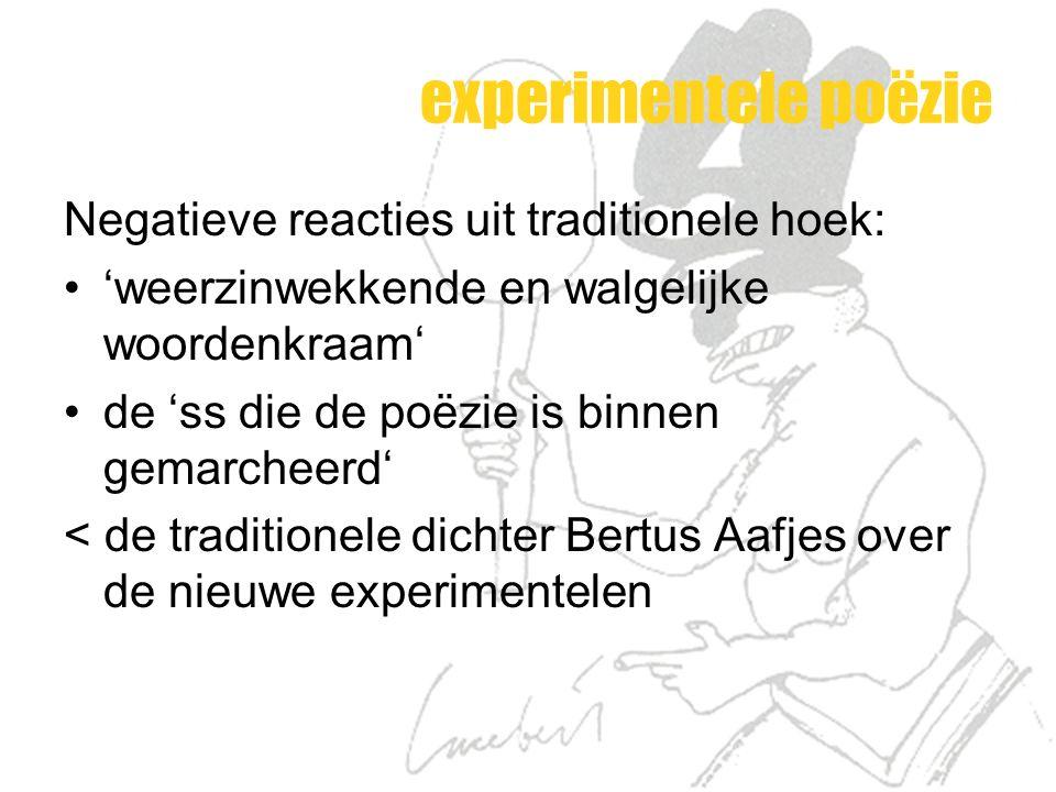 experimentele poëzie Negatieve reacties uit traditionele hoek: