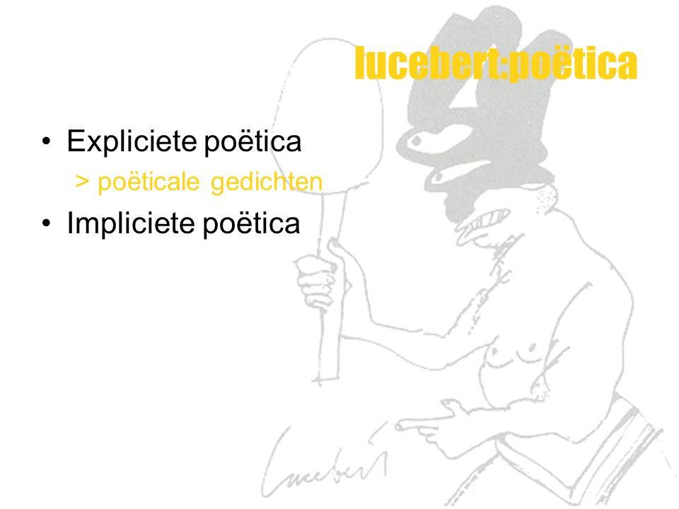 lucebert:poëtica Expliciete poëtica Impliciete poëtica