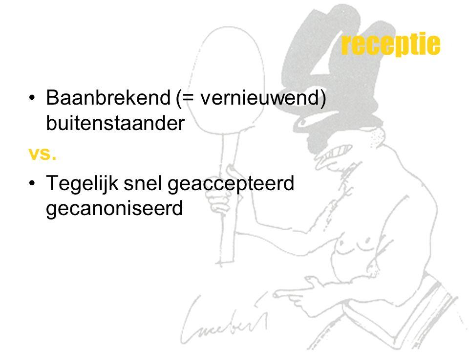 receptie Baanbrekend (= vernieuwend) buitenstaander vs.