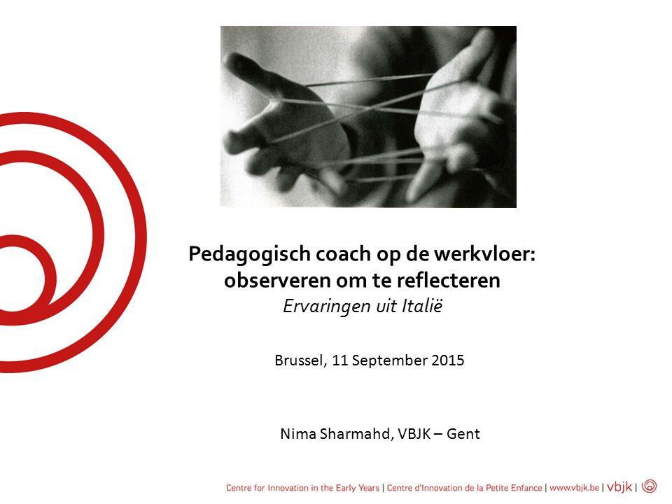 Pedagogisch coach op de werkvloer: observeren om te reflecteren Ervaringen uit Italië