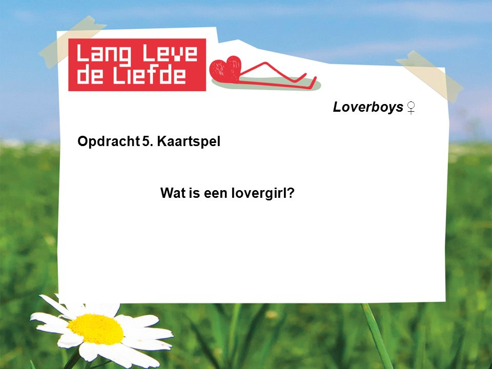 Loverboys ♀ Opdracht 5. Kaartspel Wat is een lovergirl