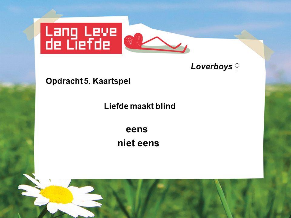 Loverboys ♀ Opdracht 5. Kaartspel Liefde maakt blind eens niet eens