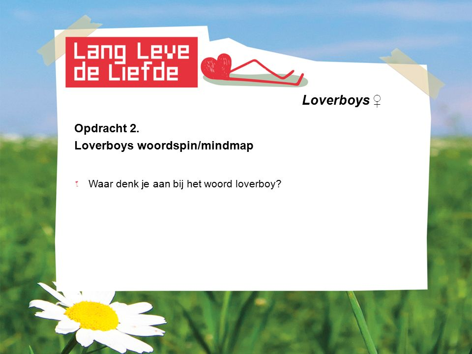 Loverboys ♀ Opdracht 2. Loverboys woordspin/mindmap